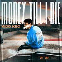 Money Till I Die - Kidd Keo