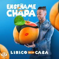 Canción 'Enséñame Tu Chapa' interpretada por Lirico En La Casa