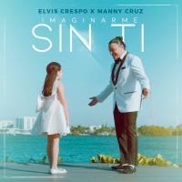 'Imaginarme Sin Ti' de Elvis Crespo