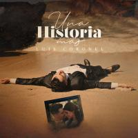 'Una Historia Más' de Luis Coronel