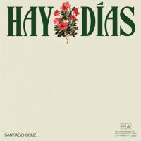 Hay Días - Santiago Cruz