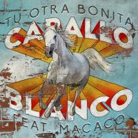 Caballo Blanco - Tu Otra Bonita