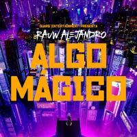 Canción 'Algo Mágico' interpretada por Rauw Alejandro