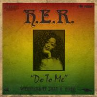 Canción 'Do To Me' interpretada por H.E.R.