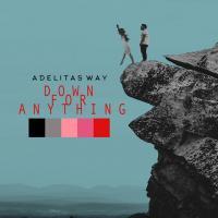 'Down For Anything' de Adelitas Way