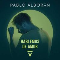HABLEMOS DE AMOR letra PABLO ALBORÁN