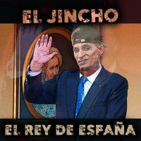 Letra El Rey de España El Jincho