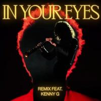 IN YOUR EYES KENNY G REMIX letra THE WEEKND