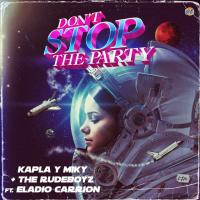 DON'T STOP THE PARTY letra KAPLA Y MIKY
