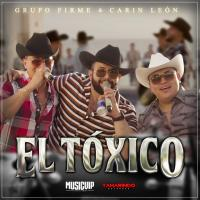 El Tóxico - Grupo Firme