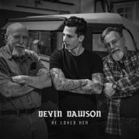 HE LOVED HER letra DEVIN DAWSON