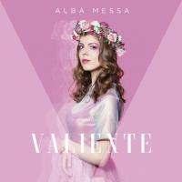 VALIENTE letra ALBA MESSA