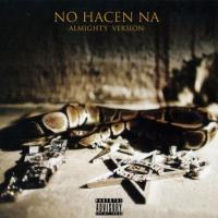 No Hacen Na - Almighty