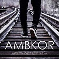 El último pasajero (Capítulo final) - Ambkor