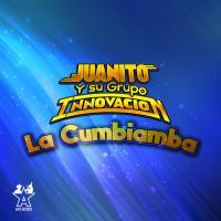 La Cumbiamba de Juanito Y Su Grupo Innovación