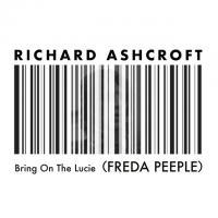 Bring On The Lucie (FREDA PEEPLE) - Richard Ashcroft