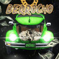 'Derrocho' de Antrax The Producer