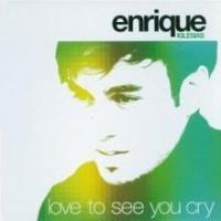 Love To See You Cry de Enrique Iglesias