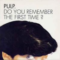 Do You Remember The First Time? de Pulp