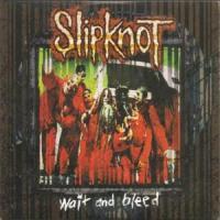 Wait And Bleed de Slipknot