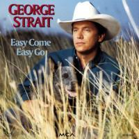 'Easy Come, Easy Go' de George Strait
