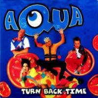 Canción 'Turn Back Time' interpretada por Aqua