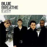 Canción 'Breathe Easy' interpretada por Blue