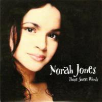 Those Sweet Words de Norah Jones