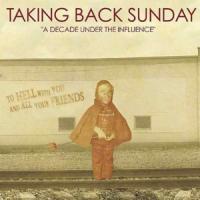 Canción 'A Decade Under The Influence' interpretada por Taking Back Sunday