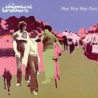 HEY BOY HEY GIRL letra THE CHEMICAL BROTHERS