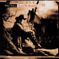 Across The Borderline - Willie Nelson