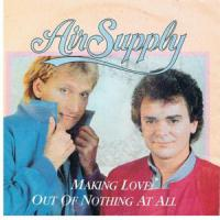 Making Love Out Of Nothing At All - Air Supply