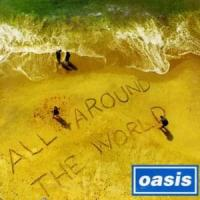All Around The World - Oasis