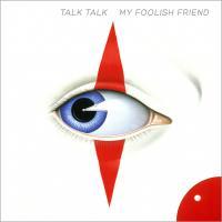Canción 'My Foolish Friend' interpretada por Talk Talk