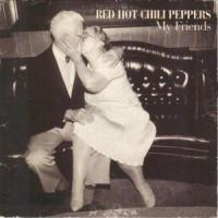 MY FRIENDS letra RED HOT CHILI PEPPERS