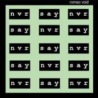 Canción 'Never Say Never' interpretada por Romeo Void
