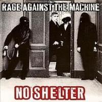 NO SHELTER letra RAGE AGAINST THE MACHINE