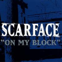 ON MY BLOCK letra SCARFACE