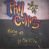 Hang In Long Enough de Phil Collins