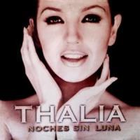Canción 'Noches sin Luna' interpretada por Thalia