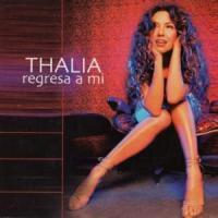 Regresa a mi - Thalia