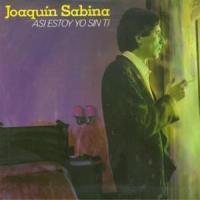 Canción 'Así estoy yo sin ti' interpretada por Joaquín Sabina