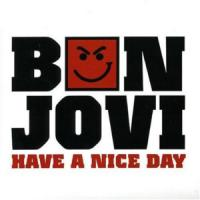 Canción 'Have A Nice Day' interpretada por Bon Jovi