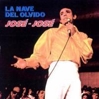 Canción 'La nave del olvido' interpretada por José José