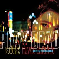 'Play Dead' de Björk