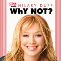 Why not - Hilary Duff