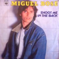 Canción 'Shoot me in the back' interpretada por Miguel Bosé