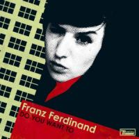 'Do you want to' de Franz Ferdinand