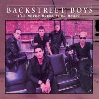 I,ll never break your heart - Backstreet Boys