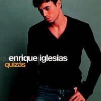Quizás de Enrique Iglesias